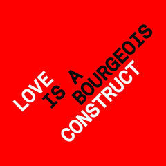 love is a bourgeois construct (remixes)