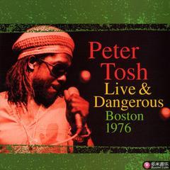 peter tosh live & dangerous: boston 1976