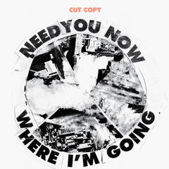 need you now / where i'm going