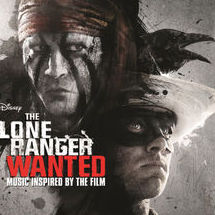 独行侠 电影原声带 the lone ranger: wanted(music inspired by the film)
