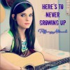 here's to never growing up(single)