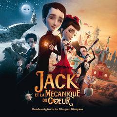 jack et la mécanique du coeur(bande originale du film)