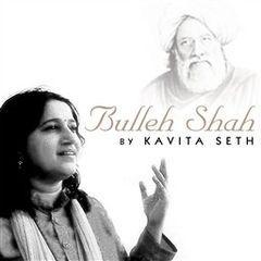 bulleh shah by kavita seth