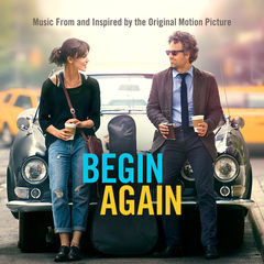 begin again(music from and inspired by the original motion picture)