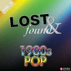 lost & found: 1980's pop volume 3