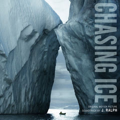 chasing ice(original motion picture soundtrack)